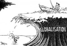 Globalisation is a tidal wave that benefits the rich and swamps the poor.