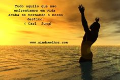 """""""Todo aquello que no enfrentamos en la vida termina siendo nuestro destino"""".Carl Jung."""