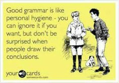 Ignore good grammar at your own peril