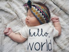 Hello World Baby, Boy, Girl, Unisex, Gender Neutral, Infant, Toddler, Newborn, Organic, Bodysuit, Outfit, One Piece, Onesie®, Onsie®, Tee, Layette, Onezie®