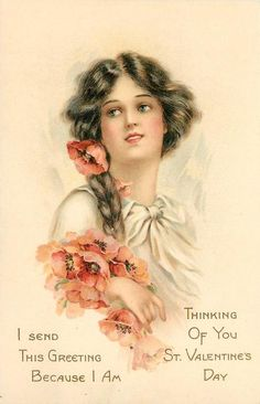 I SEND THIS GREETING BECAUSE I AM THINKING OF YOU THIS ST. VALENTINE'S DAY  girl with poppies
