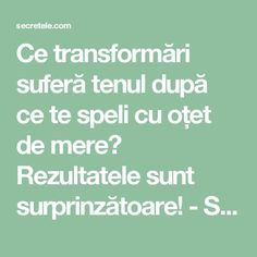Ce transformări suferă tenul după ce te speli cu oțet de mere? Rezultatele sunt surprinzătoare! - Secretele.com Face Treatment, Natural Health Remedies, How To Get Rid, Metabolism, Good To Know, Anti Aging, Healthy Lifestyle, The Cure, Hair Beauty