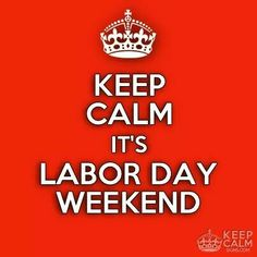 Labor Day Weekend Good Morning Gif Images, Keep Calm Quotes, Labour Day Weekend, Happy Labor Day, Fb Covers, Work Inspiration, Memorial Day, Red And White, Flag