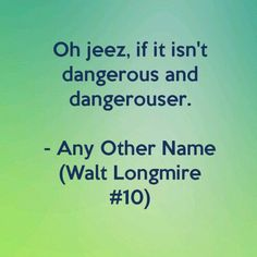 Any other name, Longmire #10, Got to Love Craig Johnson's way with words