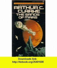 The Sands of Mars (9780553290950) Arthur C. Clarke , ISBN-10: 0553290959  , ISBN-13: 978-0553290950 ,  , tutorials , pdf , ebook , torrent , downloads , rapidshare , filesonic , hotfile , megaupload , fileserve