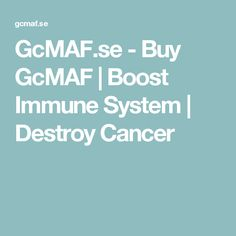 GcMAF.se - Buy GcMAF | Boost Immune System | Destroy Cancer