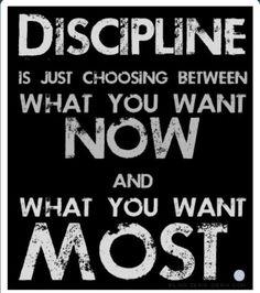 Discipline...