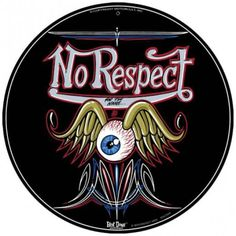 No Respect Round Metal Sign 14 x 14, $24.98