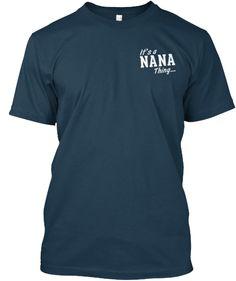 It's a NANA thing... | Teespring