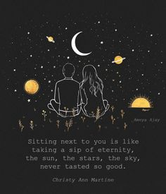 Sitting next to you is like taking a sip of eternity ~ poem by Christy Ann Marti. Sitting next to you is like taking a sip of eternity ~ poem by Christy Ann Martine - Art by Ameya Ajay on Etsy: www. Love Story Quotes, Romantic Love Quotes, Love Poems, Romantic Poems, Love Couple Quotes, Love Shayari Romantic, Romantic Love Stories, Couple Ideas, Romantic Things