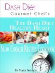 I love this cookbook! DASH Diet Gourmet Chef The DASH Diet Healthy Heart Slow Cooker Recipes Cookbook