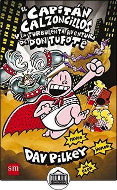 El Capitán Calzoncillos Y La Turbulenta Aventura De Don Tufote de Dav Pilkey ✿ Libros infantiles y juveniles - (De 6 a 9 años) ✿