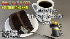 BLACK MAGIC CHOCOLATE CAKE RECIPE ! BakeLikeAPro - Recipe Teaser ! CLICK TO WATCH VIDEO !