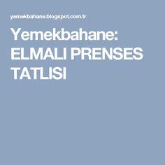 Yemekbahane: ELMALI PRENSES TATLISI