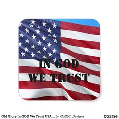 Shop Old Glory In GOD We Trust USA Flag Patriot Sticker created by GalXC_Designs. Flags With Stars, Blue Line Flag, Flag Art, In God We Trust, Old Glory, Easy Peel, Usa Flag, Custom Stickers, Activities For Kids