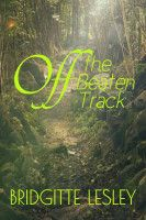 Off the Beaten Track, an ebook by Bridgitte Lesley at Smashwords