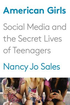 Author Nancy Jo Sales says the Internet fosters a kind of sexism that is harmful to teen girls. Her new book is American Girls: Social Media and the Secret Lives of Teenagers.
