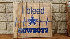 I bleed blue. Dallas Cowboys decorative wooden wall hanging by DobbinsDoodles on Etsy