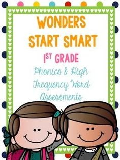 I created this product to use on Day 5 of McGraw Hill 1st Grade Wonders Start Smart: Weeks 1-3. Included are phonics practice and high-frequency word assessments for weeks 1-3. I hope this makes life a bit easier! Enjoy!>>>>>>>>>>>>>>>>>>>>>>>>>>>>>>>>>>>>>>>>>>>>>>>>>>>>>Check out more of my Wonders products below:Start Smart Homework...