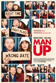 Man Up (2015)  ~~~~A single woman takes the place of a stranger's blind date, which leads to her finding the perfect boyfriend.  Director: Ben Palmer Writer: Tess Morris Stars: Lake Bell, Simon Pegg, Rory Kinnear | Pretty frunny and enjoyed Lake Bell's performance...