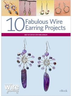 If you like making earrings, then you'll LOVE these 10 wire earring projects that will boost your jewelry-making skills! #jewelrymaking #diyearrings #wirejewelry