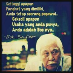 petuah bob sadino Quotes By Famous People, People Quotes, Like Quotes, Best Quotes, Faith Quotes, Words Quotes, Quotes Lucu, My Favourite Teacher, Motivational Quotes