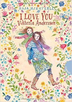 I love you, Viktoria Andersson: Amazon.de: Maja Hjertzell, Eva Schöffmann-Davidov, Maike Dörries: Warehouse Deals