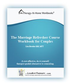 The Marriage Refresher Course Workbook for Couples By Lisa Kift MFT