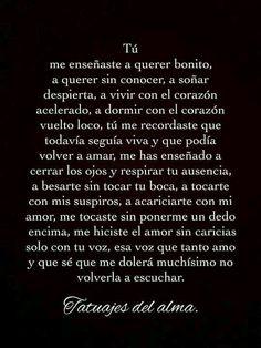 Te acariciare con lo que solo puedo hacerlo, con el alma. Amor Quotes, Love Quotes, Inspirational Quotes, Spanish Quotes Love, Mr Wonderful, The Words, Sad Love, Love You, Osho