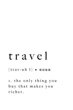 Travel Print Quote Poster Art Printable Definition Typography Artwork Holiday Black White Wall Art M Poster Art, Quote Posters, Quote Prints, Wall Art Posters, Motivational Quotes, Funny Quotes, Life Quotes, Inspirational Quotes, Funny Travel Quotes