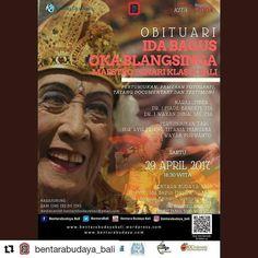From @bentarabudaya_bali with @repostapp  Sebagai penutup agenda di penghujung bulan April ini Bentara Budaya Bali mengetengahkan program Obituari bagi Maestro Tari Kebyar Duduk Ida Bagus Oka Wirjana (Blangsi nga). Acara ini akan digelar Sabtu 29 April 2017 pukul 18.30 Wita.  Penari kelahiran Banjar Blangsinga Desa Saba Kecamatan Blahbatuh tahun 1929 ini berpulang pada 2 Februari 2017 lalu di usia 87 tahun. Pada tahun 2013 lalu sempat pula digelar sebuah pertunjukan alih generasi yang…