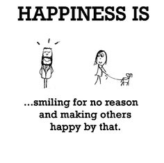 Happiness is, smiling for no reason and making others happy by that. - Cute Happy Quotes