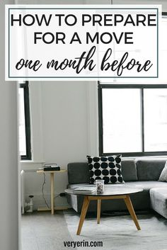 How to Prepare For a Move One Month Before | Moving to a new home is no easy task, but starting early can make it easier! - Very Erin Blog