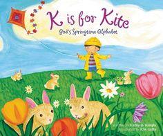 K is for Kite: God's Springtime Alphabet by Kathy-jo Wargin,http://www.amazon.com/dp/0310736757/ref=cm_sw_r_pi_dp_X-Lktb14K8PGWKDK