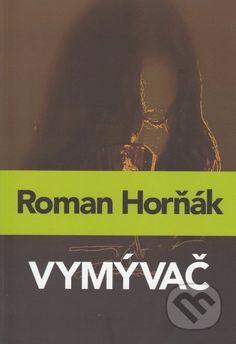 Martinus.sk > Knihy: Vymývač (Roman Horňák)