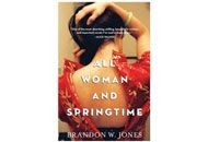A gripping novel about two North Korean girls forced into the international sex trade.  — Karen Holt      Read more: http://www.oprah.com/book/All-Woman-and-Springtime-by-Brandon-W-Jones?editors_pick_id=37346#ixzz1te7TwtnJ