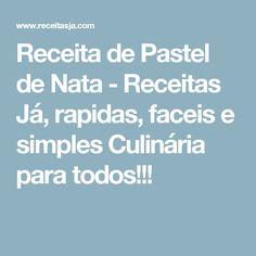 Receita de Pastel de Nata - Receitas Já, rapidas, faceis e simples Culinária para todos!!!