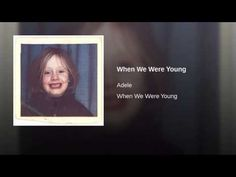 """When We Were Young"" by Adele"