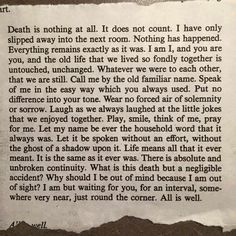 This is so beautiful. I was crying by the second line, Written by Henry Scott Holland (27 January 1847 – 17 March 1918) was Regius Professor of Divinity at the University of Oxford