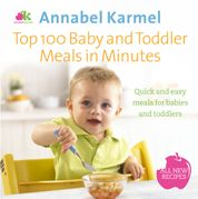Top 100 Baby & Toddler Meals In Minutes