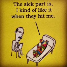Pinata: The sick part is, I kind of like it when they hit me...