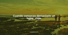 Cuando conozcas demasiado un lugar, viaja. http://tiendaonline.rcomanche.com/es/ #tips #viajar #descubrir #mundo