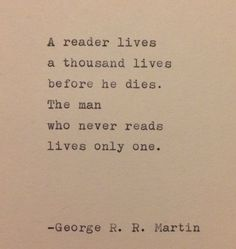 This quote is hand-typed on a vintage typewriter onto a piece of cream colored cardstock. quotes from books George R. R. Martin Quote Typed on Typewriter Motivacional Quotes, True Quotes, Words Quotes, Funny Quotes, Best Book Quotes, Book Qoutes, Quotes On Books, Book Sayings, Fiction Quotes