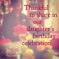 Thankful to be part of our daughter's life; happy birthday, kiddo! #365Thankful2015 #birthday