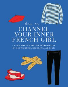 ...channel your inner French girl! (Illustrations by Katie Evans)