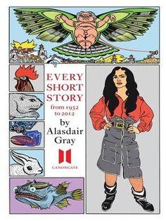 Every Short Story by Alasdair Gray