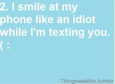 Smiling at your phone