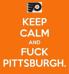 just saying - philly - flyers - pittsburgh - hockey