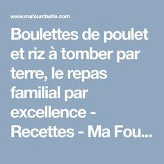 Boulettes de poulet et riz à tomber par terre, le repas familial par excellence - Recettes - Ma Fourchette