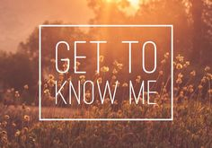 Get to Know me – Chloe's blog of imagination